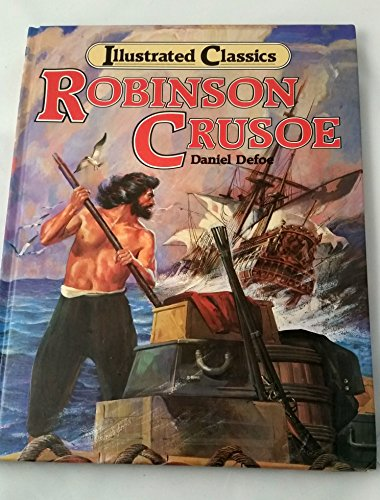 Robinson Crusoe - Illustrated Classics.: Defoe, Daniel