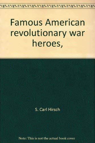 9780528824685 - Hirsch, S. Carl: Famous American revolutionary war heroes - Libro