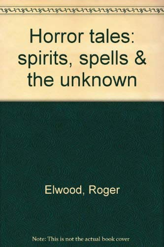 Horror Tales: spirits, spells & the unknown