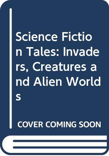 9780528825040: Science Fiction Tales: Invaders, Creatures and Alien Worlds