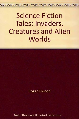9780528825057: Science Fiction Tales: Invaders, Creatures and Alien Worlds