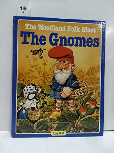 The woodland folk meet the gnomes: Tony Wolf