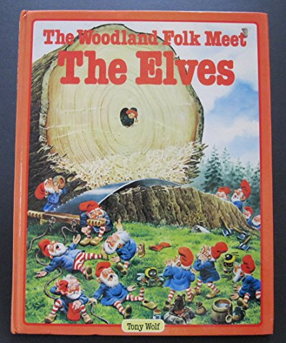 9780528825651: The woodland folk meet the elves