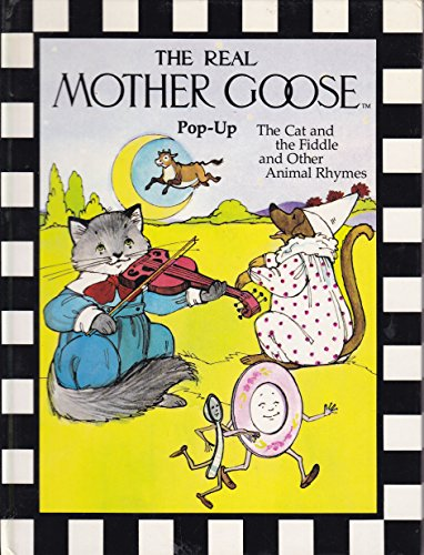 The Real Mother Goose: The Cat and the Fiddle and Other Animal Rhymes (0528826026) by Pat Paris