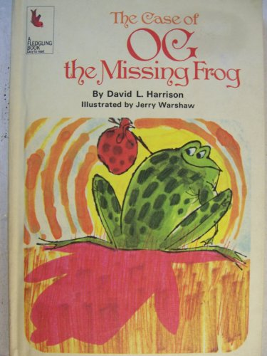 The case of Og, the missing frog, (A Fledgling book) (9780528826344) by David Lee Harrison