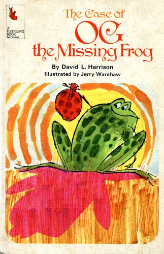 The case of Og, the missing frog, (A Fledgling book) (0528826352) by Harrison, David Lee