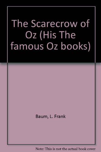 9780528827037: The Scarecrow of Oz (His The famous Oz books)
