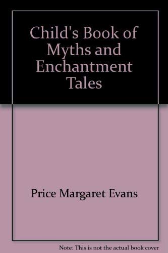 9780528827662: Childs Book of Myths and Enchantment Tales