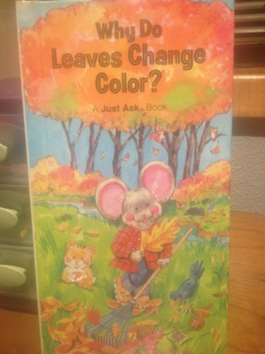 9780528828225: Why Do Leaves Change Color (Just Ask Series)