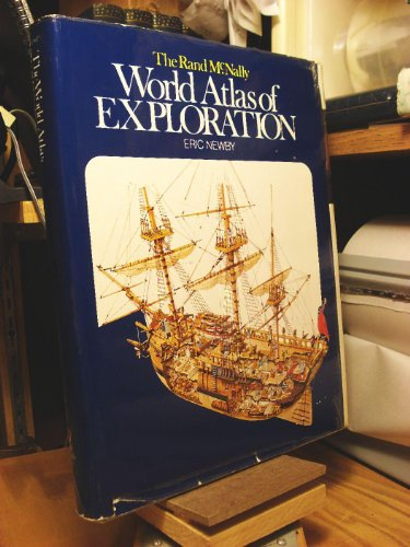 The Rand McNally World Atlas of Exploration: Newby, Eric