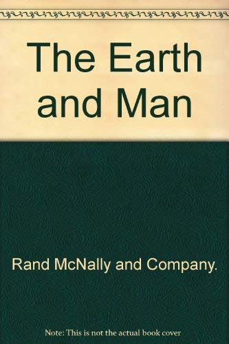 The Earth and Man;: A Rand McNally: Rand McNally and