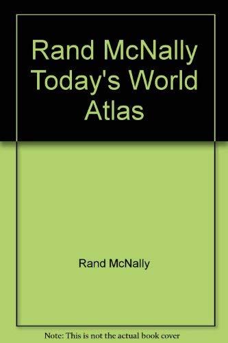 9780528835001: Today's World: A New World Atlas from the Cartographers of Rand McNally