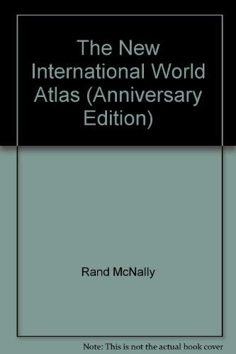 Rand McNally the New International Atlas (Anniversary: Rand McNally and