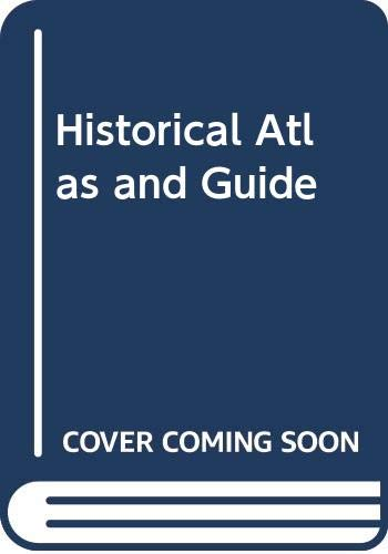 9780528836237: Historical Atlas and Guide