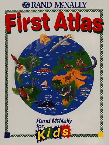 First Atlas (Rand Mcnally for Kids): Illustrator-Claire Henley; Corporate