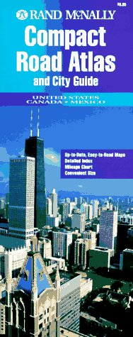 Compact Road Atlas and City Guide (Rand Mcnally Compact Road Atlas United States, Canada, Mexico): ...