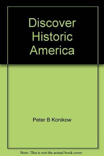 Discover Historic America: Konikow, Robert B.