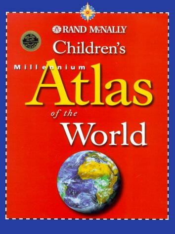 Children's Millennium Atlas of the World (Rand: Rand McNally