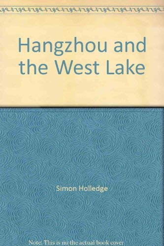 Hangzhou and the West Lake (9780528843488) by Simon Holledge