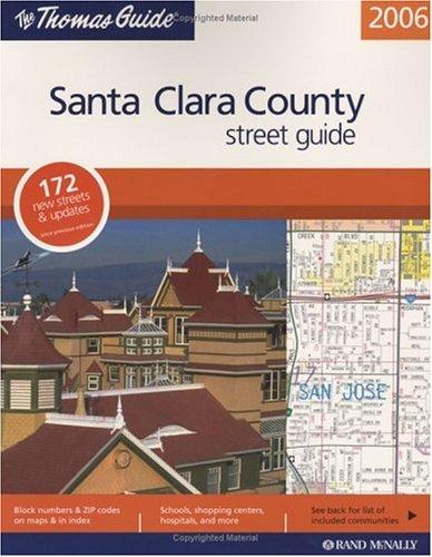9780528855252: Thomas Guide 2006 Santa Clara Country: Street Guide and Directory (Santa Clara County Street Guide and Directory)