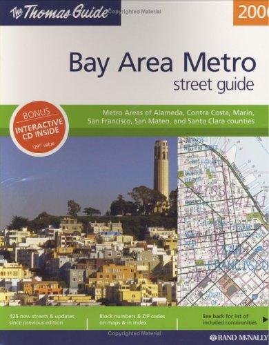 The Thomas Guide 2006 Bay Area Metropolitan, California: Metro Areas of Alameda, Contra Costa, ...