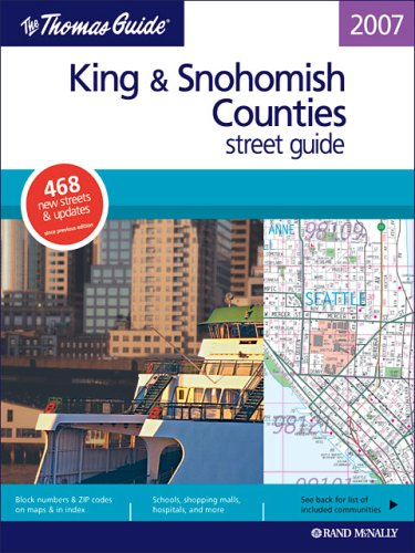 The Thomas Guide King & Snohomish Counties: Street Guide (King, Snohomish Counties Street Guide...