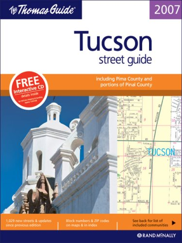 9780528859526: The Thomas Guide 2007 Tucson street guide including Pima County and portions of Pinal County