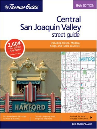 The Thomas Guide Central San Joaquin Valley, California: Including Fresno and Madera, King and Tulare Counties Street (Central San Joaquin Valley, California Street Guide) (0528866028) by Rand McNally