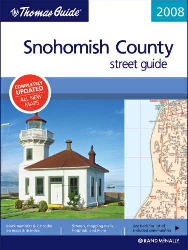 The Thomas Guide 2008 Snohomish County, Washington: Street Guide (Snohomish County Street Guide and...