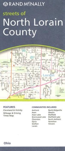 Rand McNally Streets of North Lorain County: Communities Included: Amherst, Avon, Avon Lake, ...