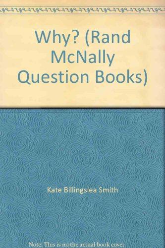 Why? (Rand McNally Question Book): Smith, Kathie Billingslea