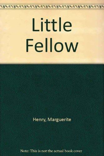 The Little Fellow: Marguerite Henry