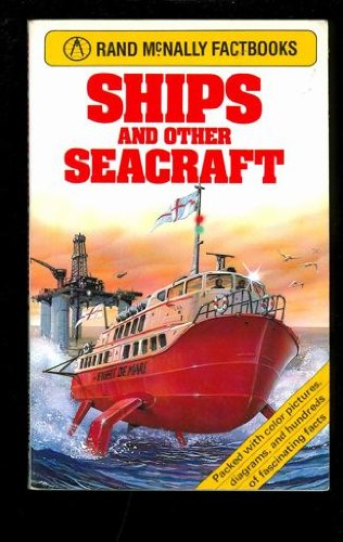 9780528878589: Ships and other seacraft (Rand McNally factbooks)
