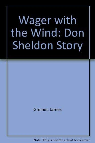 9780528881350: Wager with the Wind: The Don Sheldon Story