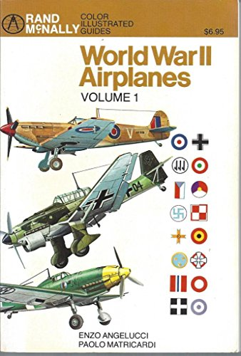 World War II Airplanes, Vol. 1 (Rand: Enzo Angelucci, Paolo