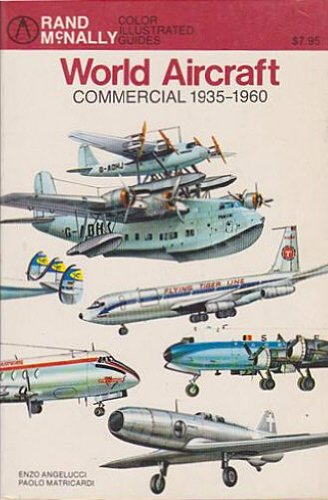 World Aircraft Commercial 1935-1960 (Rand McNally Color: Enzo Angelucci, Paolo