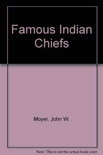 Famous Indian Chiefs: John W. Moyer