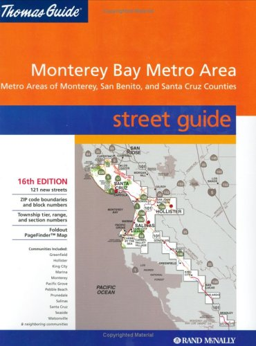 Thomas Guide 2004 Metro Monterey Bay: Including Monterey, Santa Cruz & San Benito Counties (...