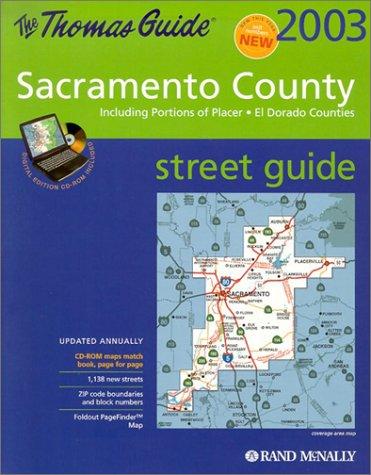 Thomas Guide 2003 Sacramento County: Including Portions of Placer : El Dorado Counties (Sacramento ...
