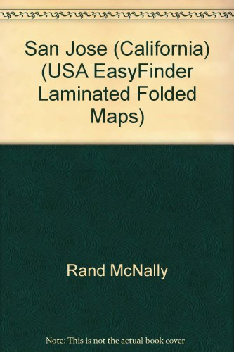 Rand McNally San Jose Easyfinder (USA EasyFinder Laminated Folded Maps) (0528991892) by Rand McNally