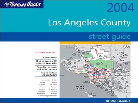 Thomas Guide 2004 Los Angeles County Street Guide (Thomas Guide Los Angeles County Street Guide &...