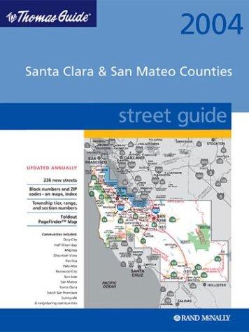 Thomas Guide 2004 Santa Clara & San Mateo Counties: Street Guide (Santa Clara and San Mateo ...