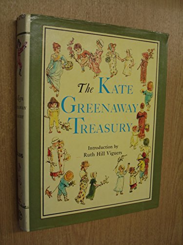The Kate Greenaway Treasury: An Anthology of the Illustrations and Writings of Kate Greenaway,: ...