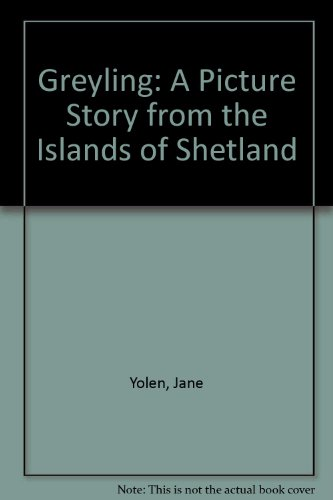 9780529005434: Greyling: A Picture Story from the Islands of Shetland