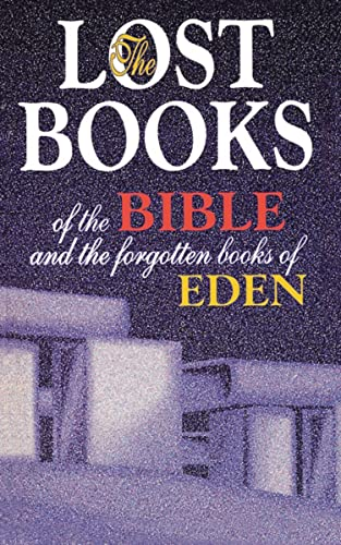 LOST BOOKS OF THE BIBLE AND THE FORGOTTEN BOOKS OF EDEN Format: Paperback