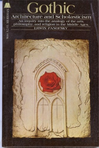 Gothic Architecture and Scholasticism: Erwin Panofsky