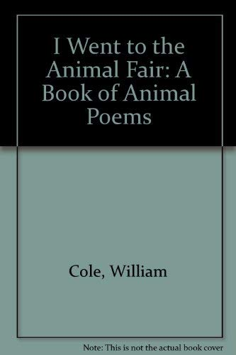 I Went to the Animal Fair: A: William Cole; Colette