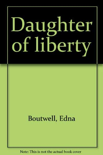 9780529036506: Daughter of liberty