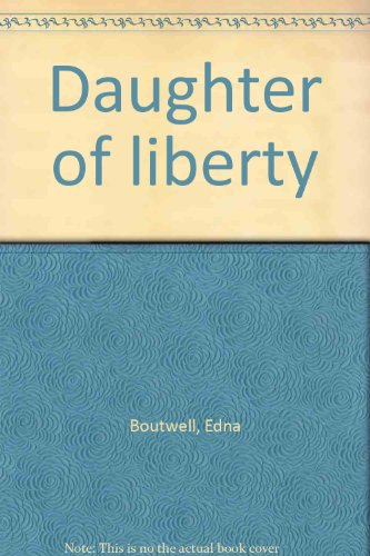 9780529036513: Daughter of liberty