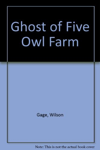The Ghost of Five Owl Farm: Wilson Gage